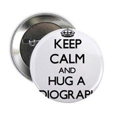 "Keep Calm and Hug a Radiographer 2.25"" Button"