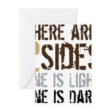 Two Sides, One is Light, One is Dark Greeting Card