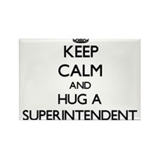 Keep Calm and Hug a Superintendent Magnets