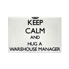Keep Calm and Hug a Warehouse Manager Magnets