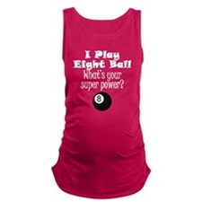 I Play Eight Ball What's Your Super Power? Materni