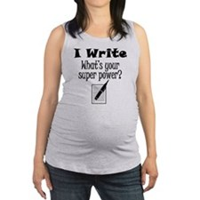 I Write What's Your Super Power? Maternity Tank To