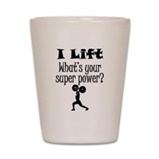I Lift (Weightlifting) What's Your Super Power? Sh