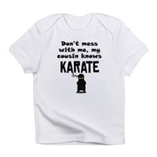 My Cousin Knows Karate Infant T-Shirt