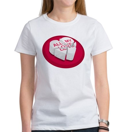 All My Love Broken Heart Women's T-Shirt