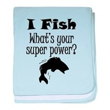 I Fish What's Your Super Power? baby blanket