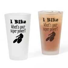 I Bike What's Your Super Power? Drinking Glass