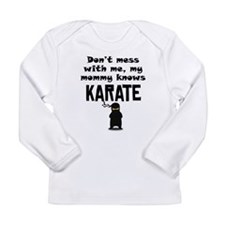 My Mommy Knows Karate Long Sleeve T-Shirt