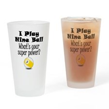 I Play Nine Ball What's Your Super Power? Drinking