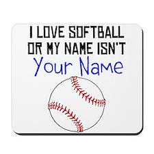 I Love Softball Or My Name Isnt (Your Name) Mousep