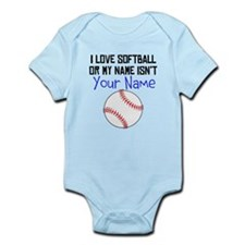 I Love Softball Or My Name Isnt (Your Name) Body S