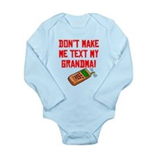 Don't Make Me Text My Grandma Body Suit