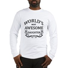 World's Most Awesome Daughter Long Sleeve T-Shirt