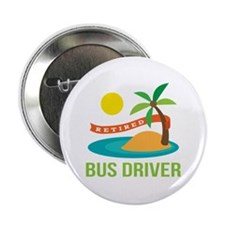 "Retired Bus Driver 2.25"" Button (10 pack)"
