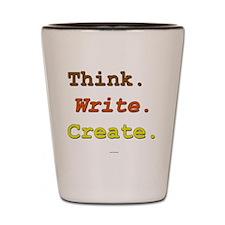 Think. Write. Create. Shot Glass