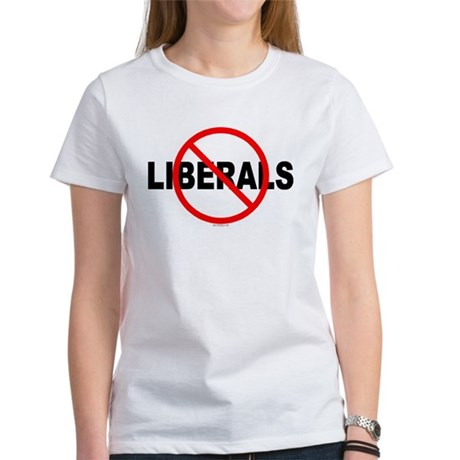 No Liberals Women's T-Shirt