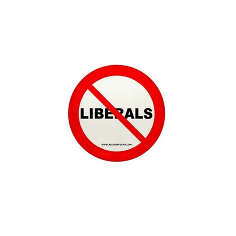 No Liberals Mini Button