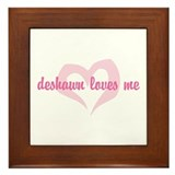 """deshawn loves me"" Framed Tile"