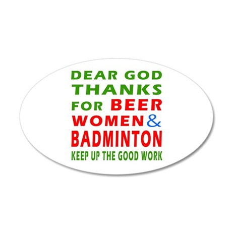 Beer Women and Badminton 35x21 Oval Wall Decal