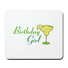 Birthday Girl margarita Mousepad