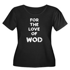 For the Love of WOD Plus Size T-Shirt