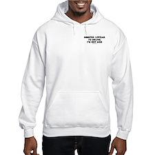 Ossifer, I swear to drunk I'm not God Hoodie Sweatshirt