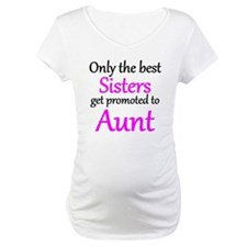 The Best Sisters Get Promoted To Aunt Shirt