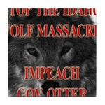 Stop the wolf massacre Tile Coaster