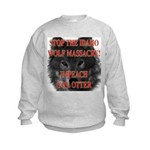 Stop the wolf massacre Kids Sweatshirt