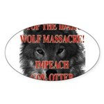 Stop the wolf massacre Oval Sticker