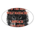 Stop the wolf massacre Oval Sticker