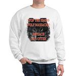 Stop the wolf massacre Sweatshirt