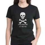 YOU HAD ME AT YO HO  Tee