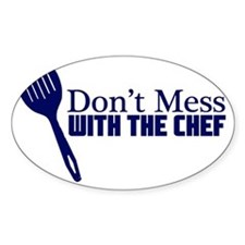 dont mess with the chef blu Bumper Stickers