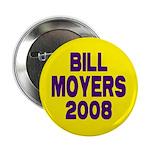Bill Moyers 2008 (Yellow) Button