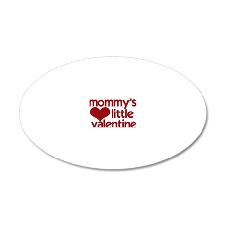 Mommys Little Valentine 20x12 Oval Wall Decal