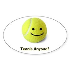 Tennis anyone? Oval Decal