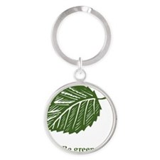 be green Round Keychain