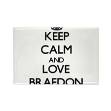 Keep Calm and Love Braedon Magnets