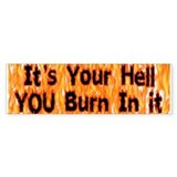 It's Your Hell Bumper Bumper Sticker