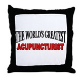 """The World's Greatest Acupuncturist"" Throw Pillow"