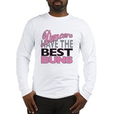 DancersHaveThe BestBuns Long Sleeve T-Shirt