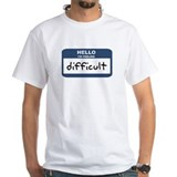 Feeling difficult Shirt