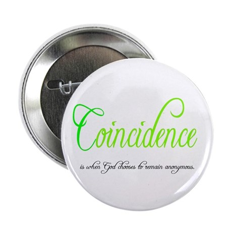 "Coincidence 2.25"" Button (10 pack)"