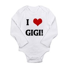 I Love GIGI! Infant Creeper Body Suit