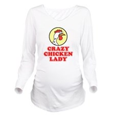 Crazy Chicken Lady Long Sleeve Maternity T-Shirt