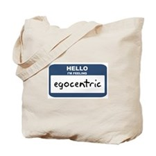 Feeling egocentric Tote Bag