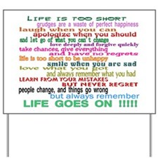 LIFE GOES ON Yard Sign