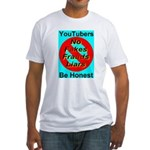 YouTubers Be Honest Fitted T-Shirt