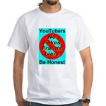 YouTubers Be Honest White T-Shirt